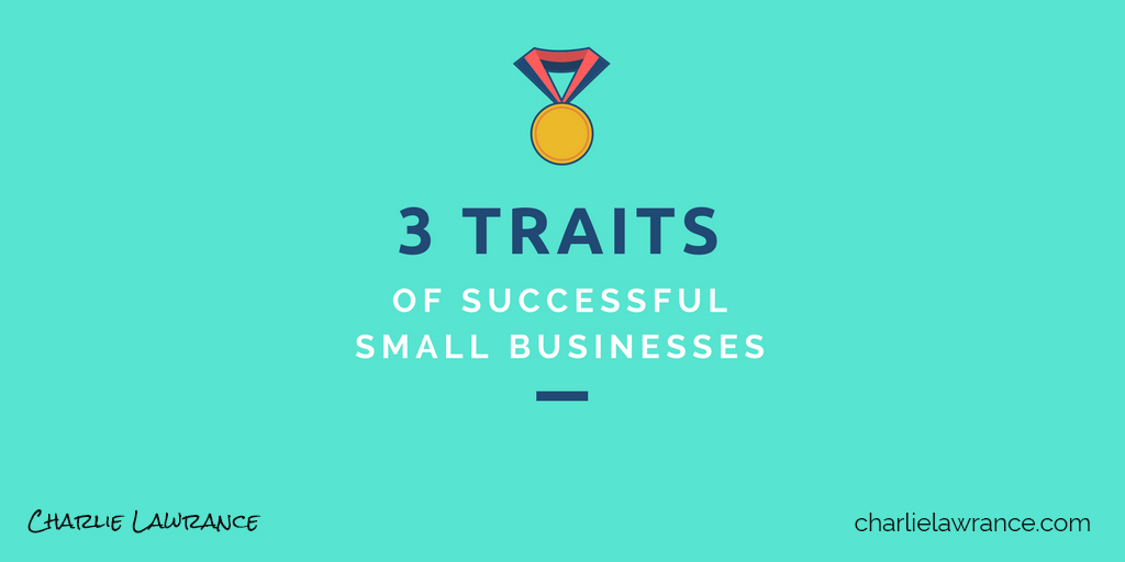 3 traits of successful small businesses