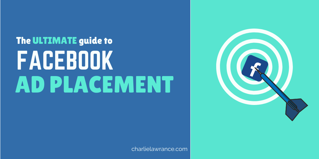 The Ultimate Guide to Facebook Ad Placement in 2020