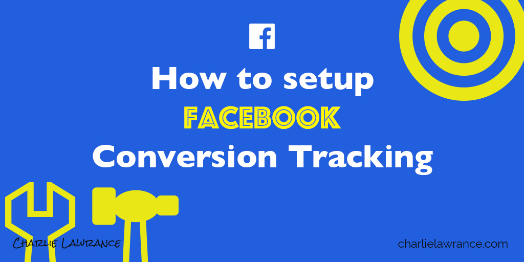 How to setup Facebook conversion tracking – 6 simple steps
