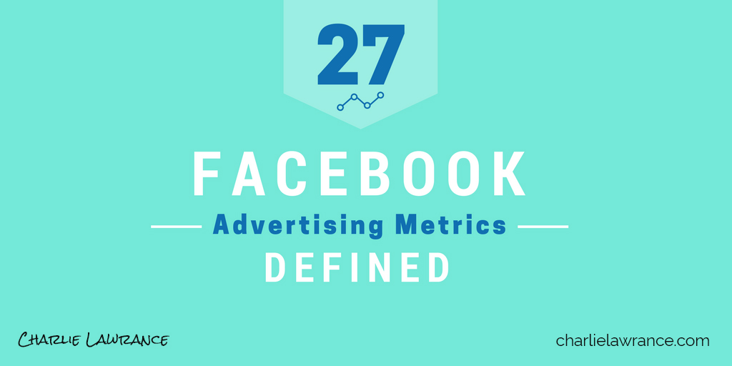 27 key Facebook advertising metrics, defined