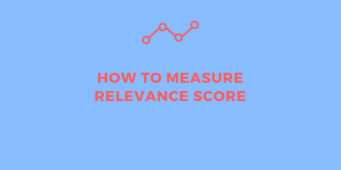 How to measure relevance score