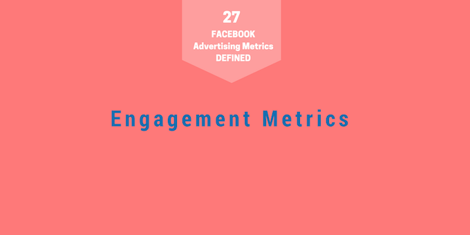 Facebook advertising metrics - engagement