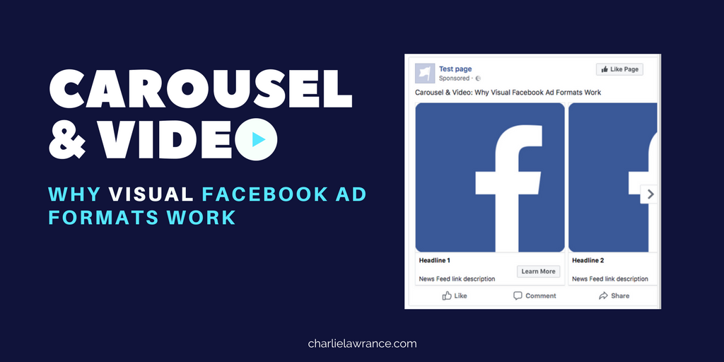 Carousel & Video: Why Visual Facebook Ad Formats Work