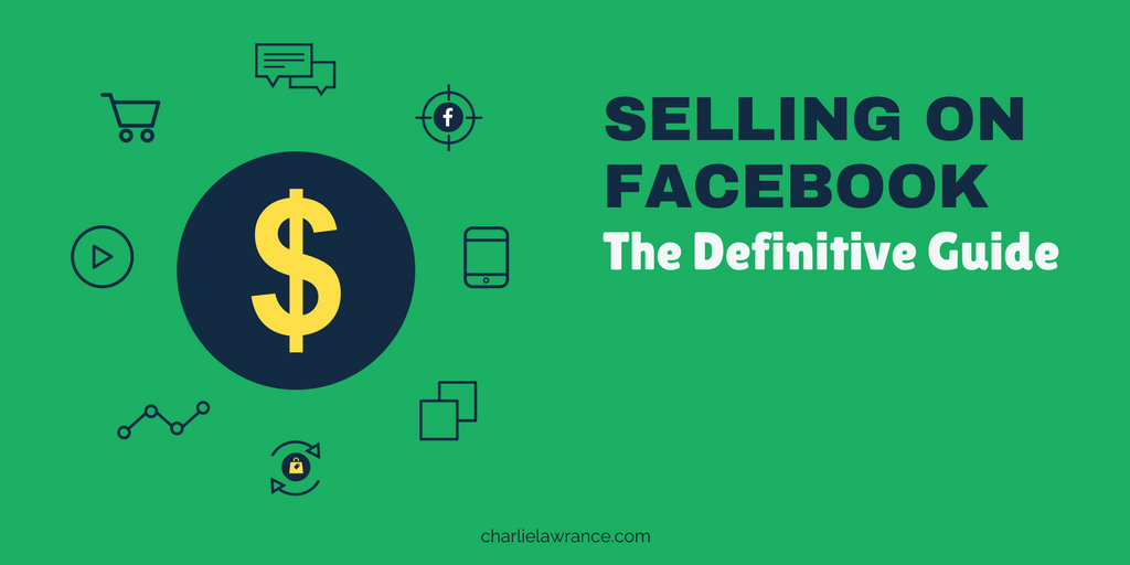 Selling on Facebook: The Definitive Guide