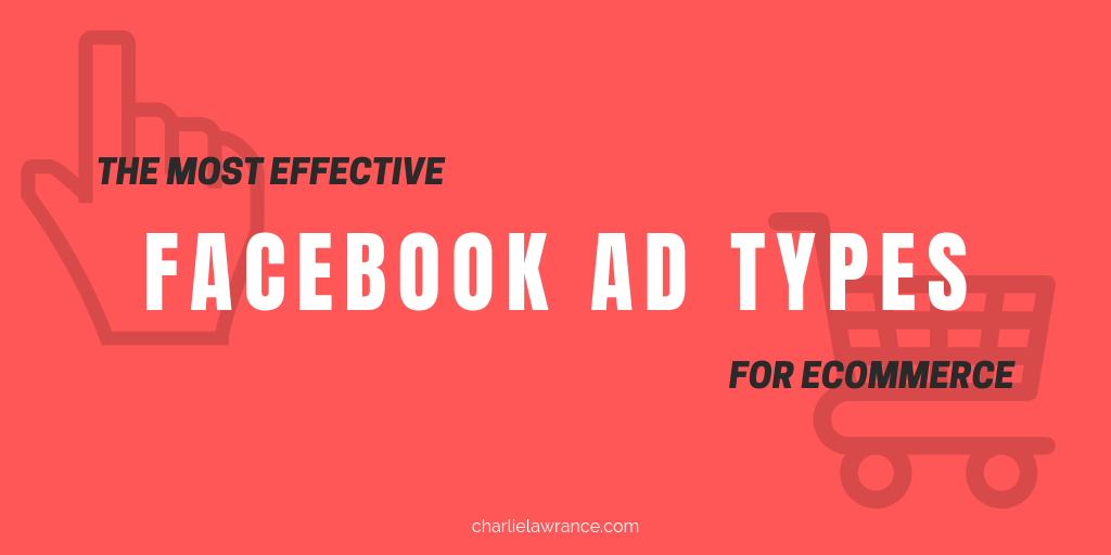 The most effective Facebook ad types for eCommerce
