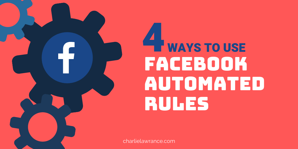 4 Ways to Implement Facebook Automated Rules