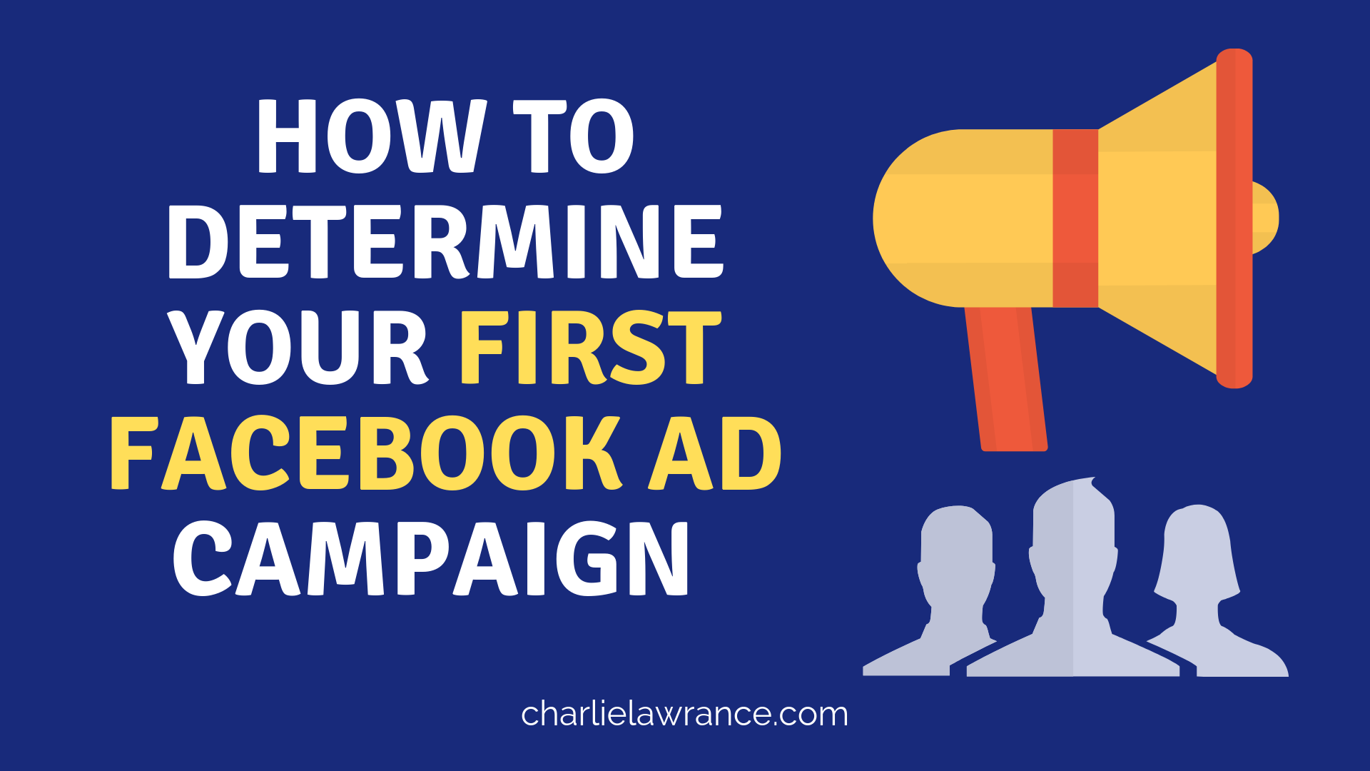 How to determine your first Facebook ad campaign