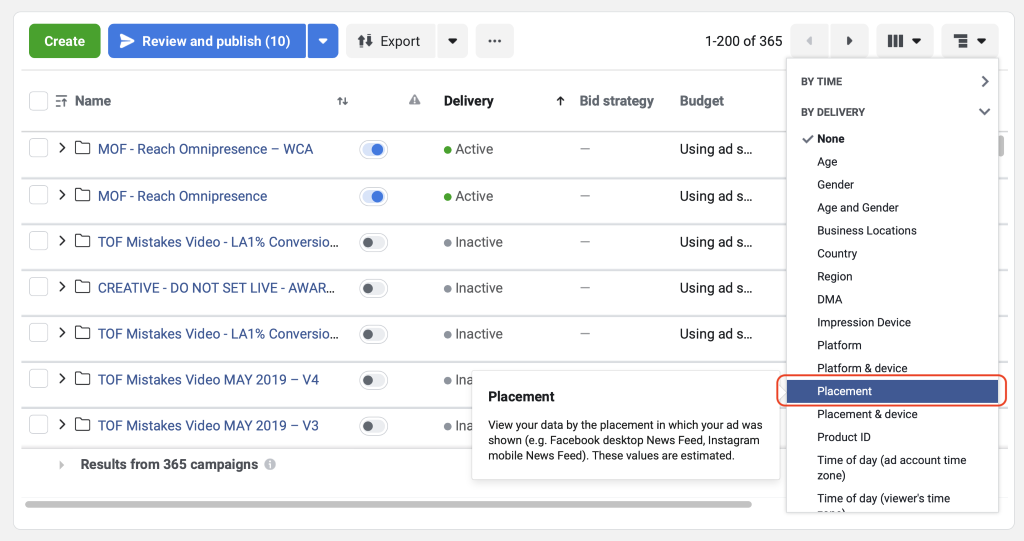 Ads mananger dashboard. Select placement from delivery section. Facebook ads