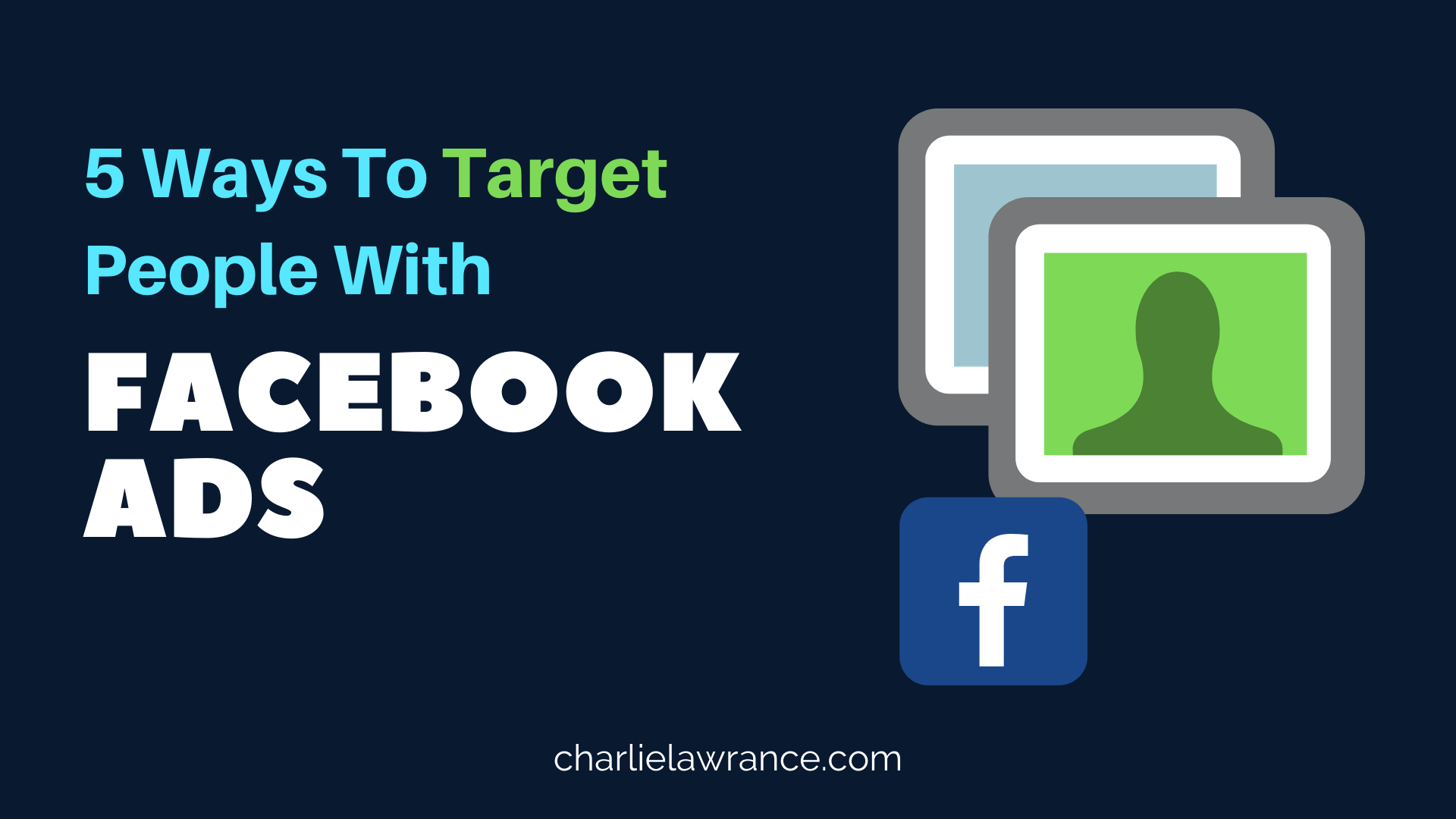5 Ways to Target People with Facebook Ads