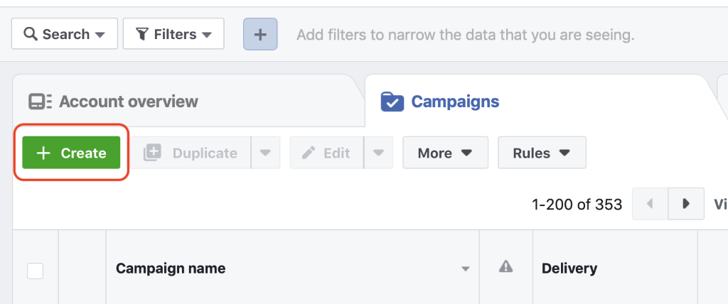 Ads Manager dashboard, with the Campaigns tab selected click on Create to start a new campaign.