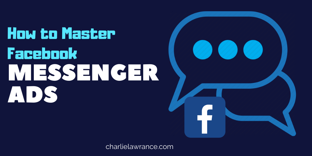 How To Master Facebook Messenger Ads