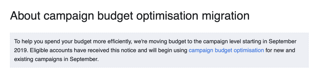 CBO is starting to roll out in September, check your notifications if this change will affect you. If you haven't received it, campaign optimisation will roll out in February 2020.