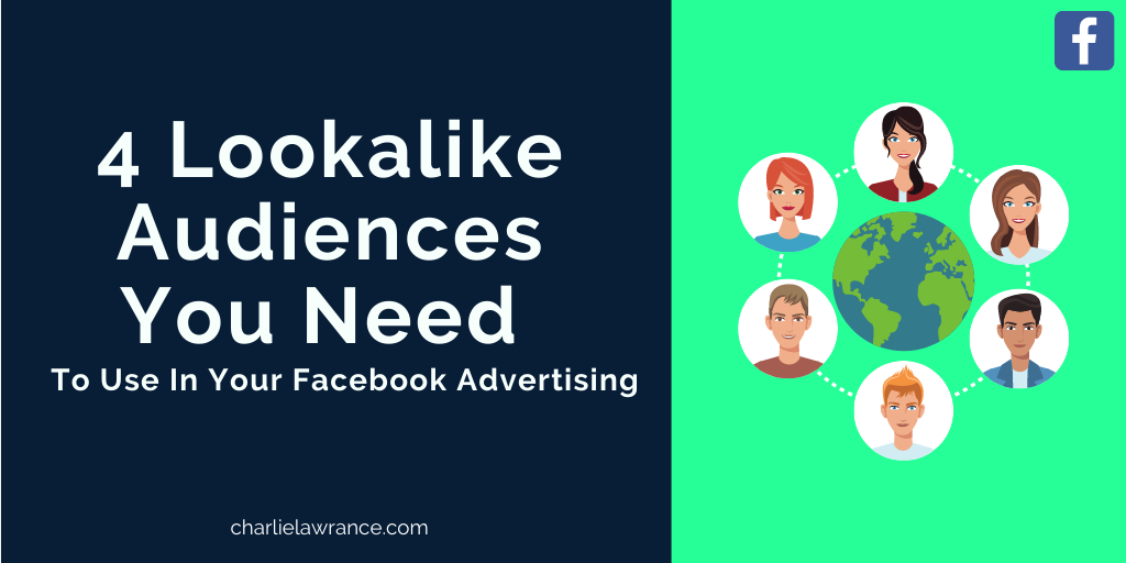 4 Lookalike Audiences You Need To Use In Your Facebook Advertising
