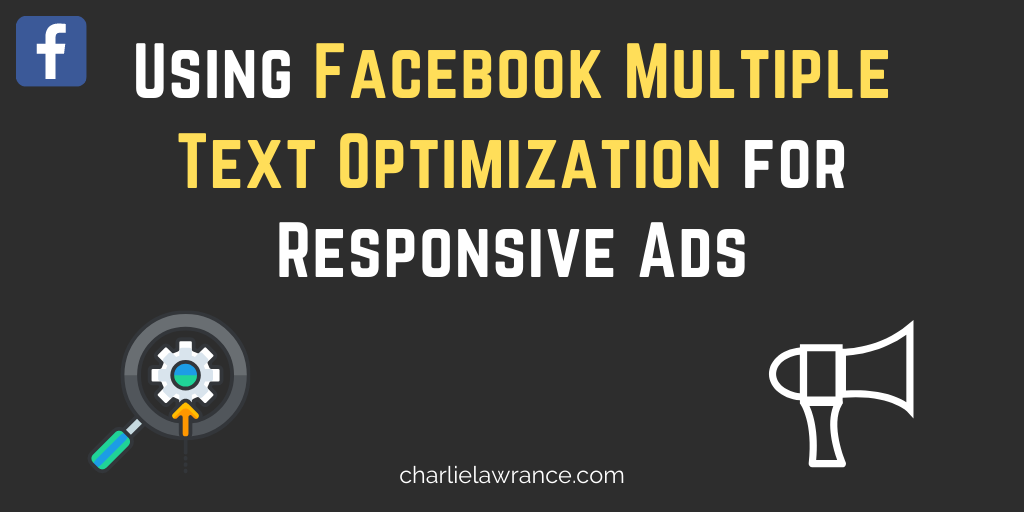 Using Facebook Multiple Text Optimization For Responsive Ads