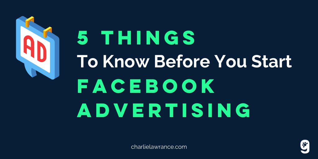 5 Things To Know Before You Start Facebook Advertising